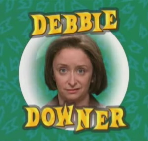 debbie_downer_1.jpeg