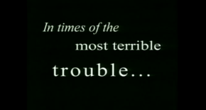 In the most terrible times of trouble