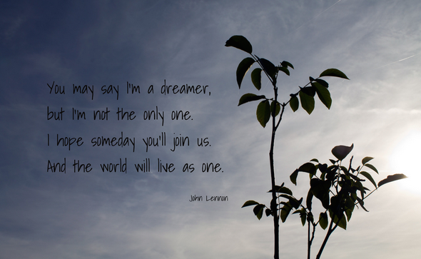 You May Say I'm a dreamer John Lennon