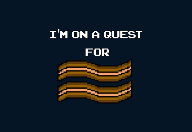 Quest For Bacon