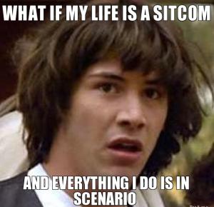 Life Is A Sitcom